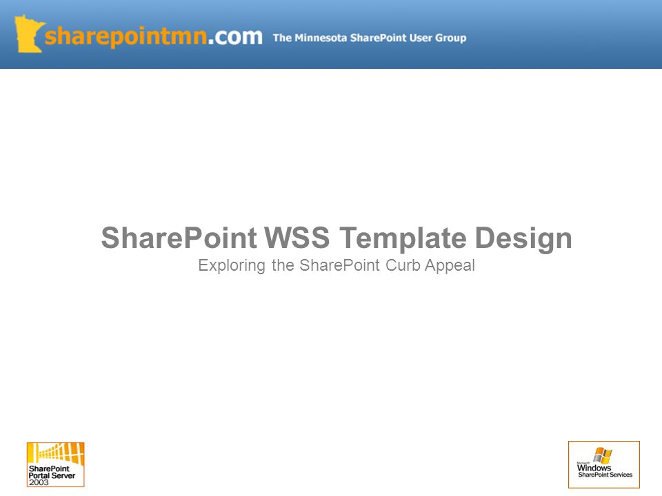 SharePoint WSS Template Design Exploring the SharePoint Curb Appeal
