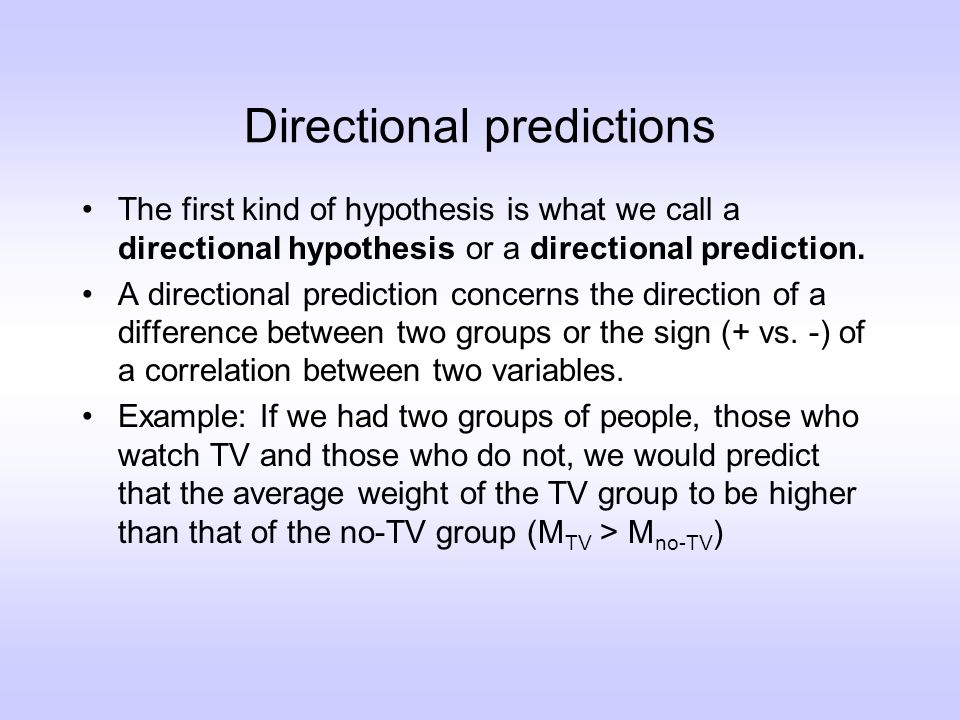 Testing directional predictions How do we test directional predictions.