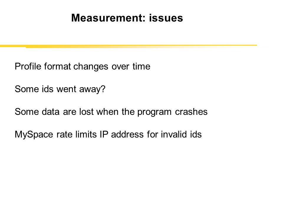 Measurement: issues Profile format changes over time Some ids went away.