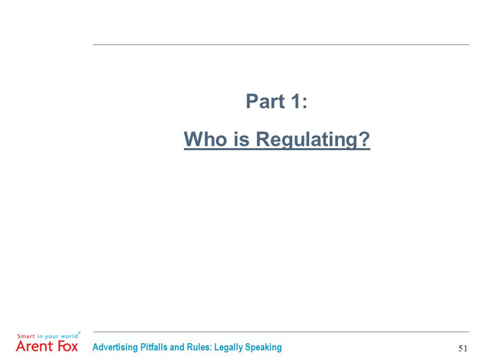Advertising Pitfalls and Rules: Legally Speaking 51 Part 1: Who is Regulating