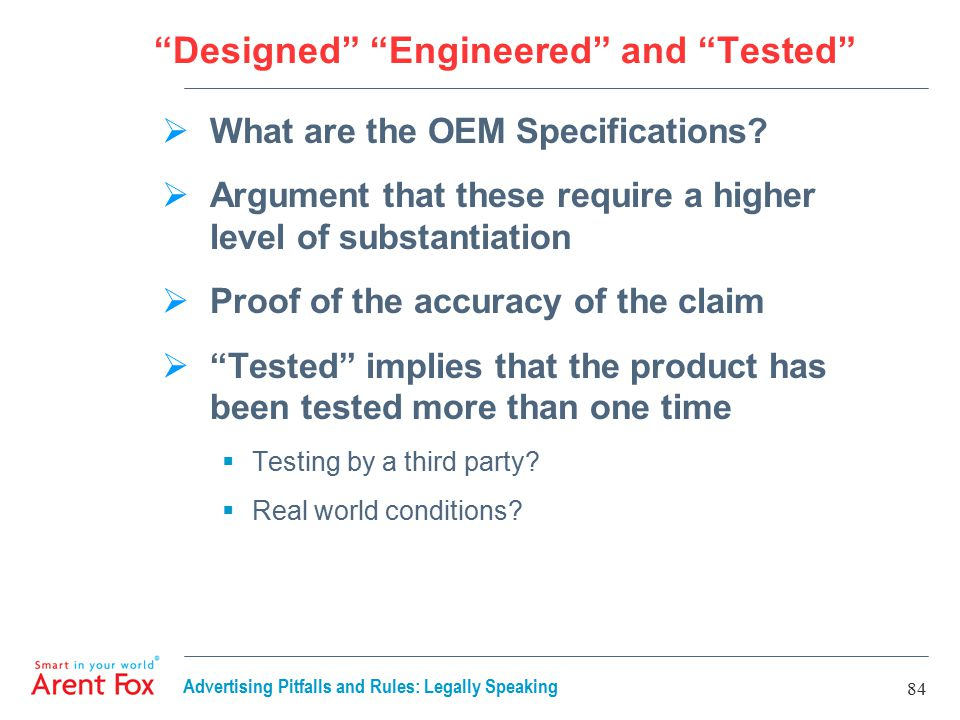 Advertising Pitfalls and Rules: Legally Speaking 84 Designed Engineered and Tested  What are the OEM Specifications.