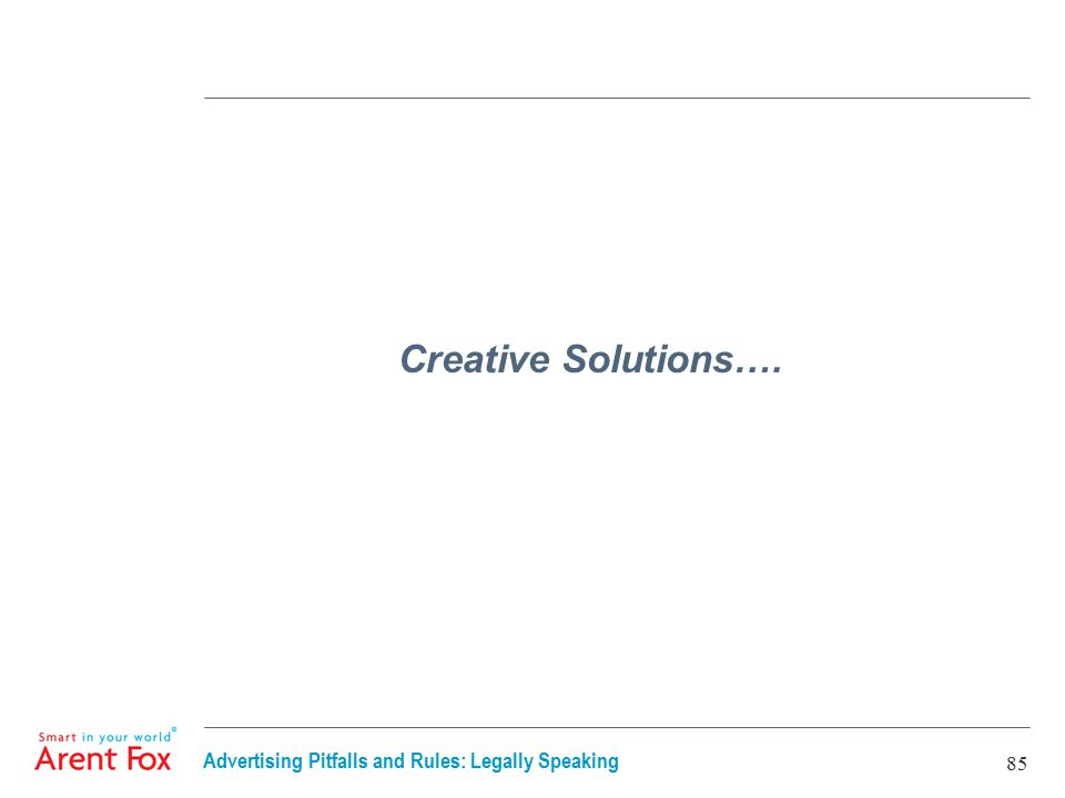 Advertising Pitfalls and Rules: Legally Speaking 85 Creative Solutions….