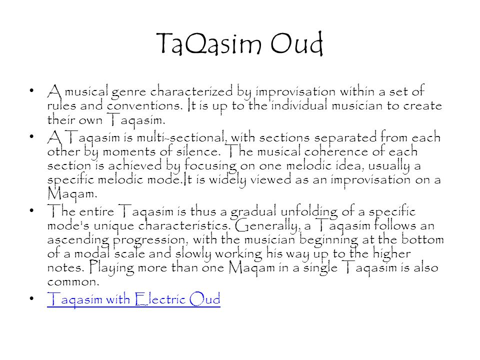 TaQasim Oud A musical genre characterized by improvisation within a set of rules and conventions.