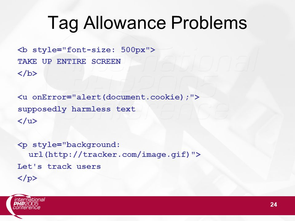 24 Tag Allowance Problems TAKE UP ENTIRE SCREEN supposedly harmless text Let s track users