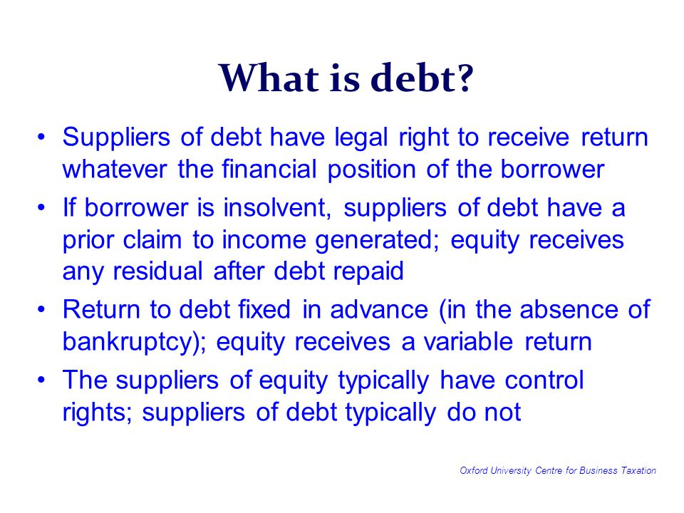 Oxford University Centre for Business Taxation What is debt.