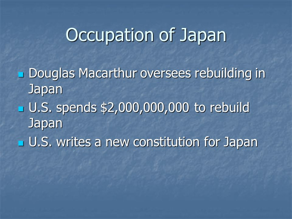 Occupation of Japan Douglas Macarthur oversees rebuilding in Japan Douglas Macarthur oversees rebuilding in Japan U.S. spends $2,000,000,000 to rebuil