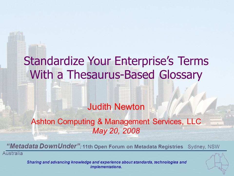 Sharing and advancing knowledge and experience about standards, technologies and implementations. Standardize Your Enterprise's Terms With a Thesaurus