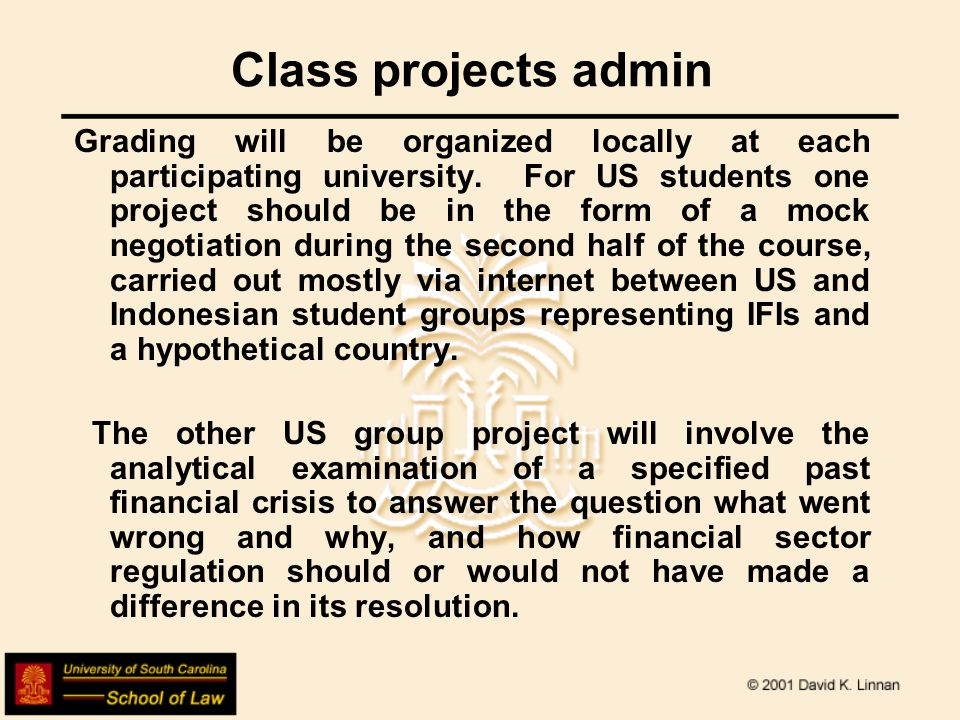 Class projects admin Grading will be organized locally at each participating university.