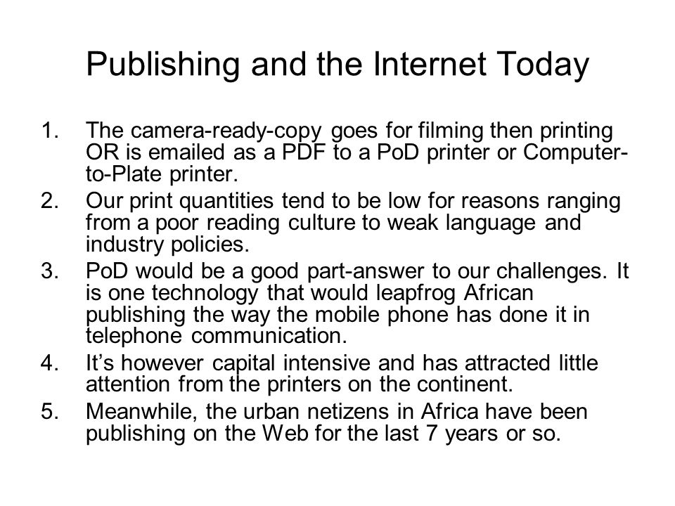 Publishing and the Internet Today: no credentials needed, no holds barred.