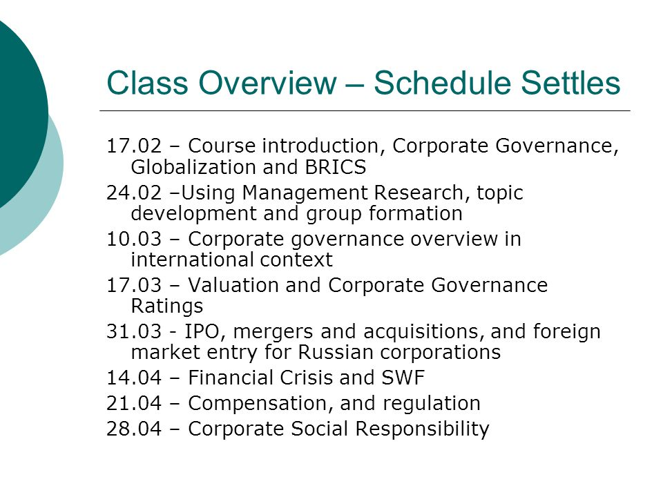 Class Overview – Schedule Settles 17.02 – Course introduction, Corporate Governance, Globalization and BRICS 24.02 –Using Management Research, topic d