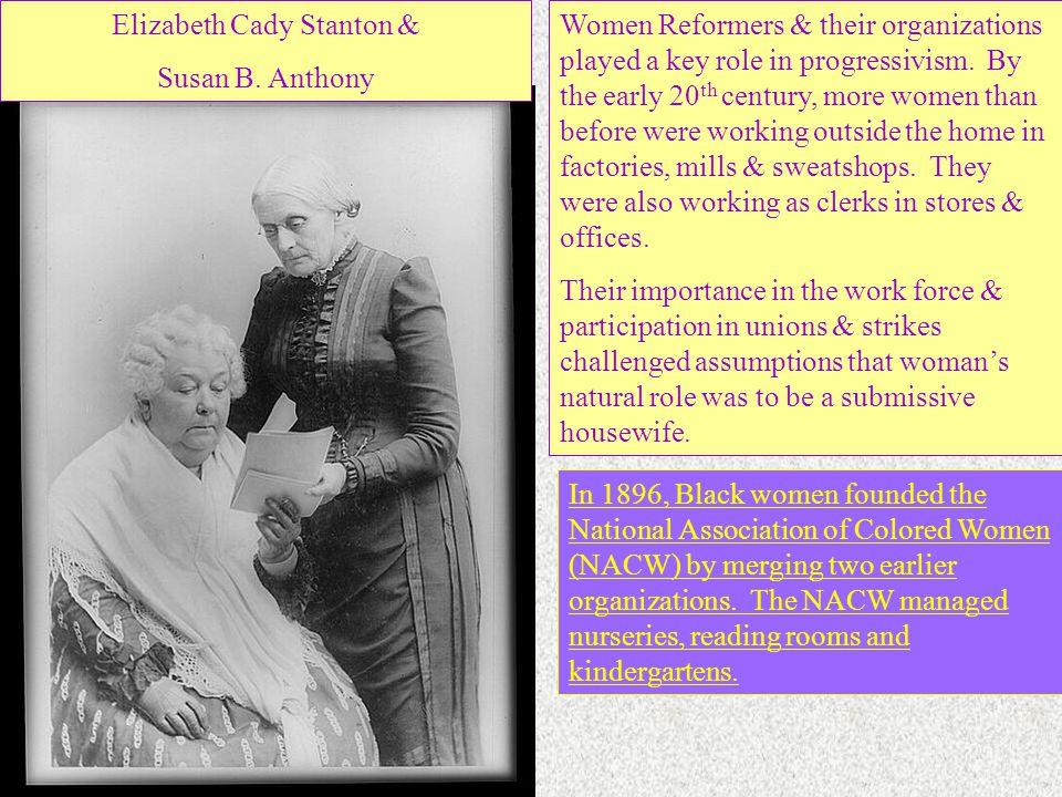 Women Reformers & their organizations played a key role in progressivism.