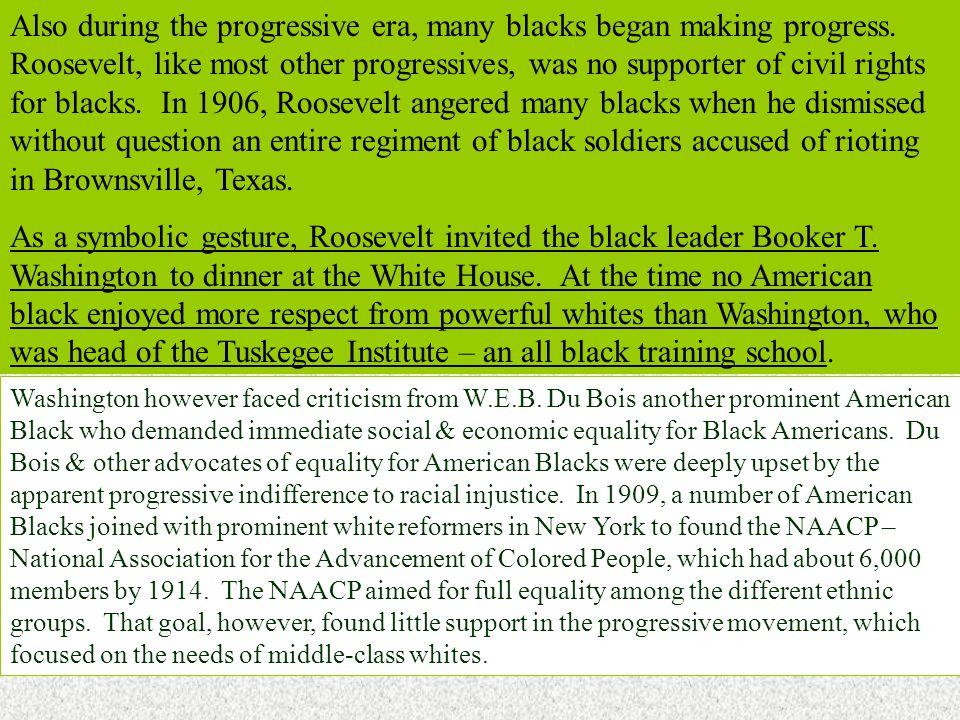 Also during the progressive era, many blacks began making progress.