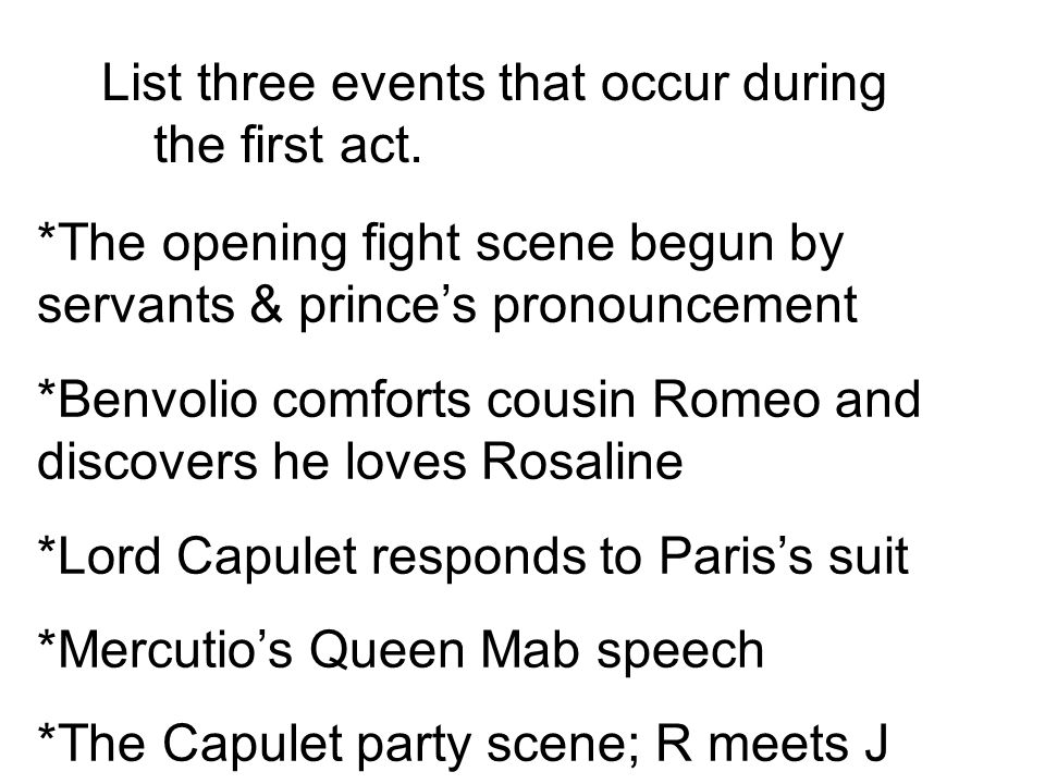 List three events that occur during the first act.