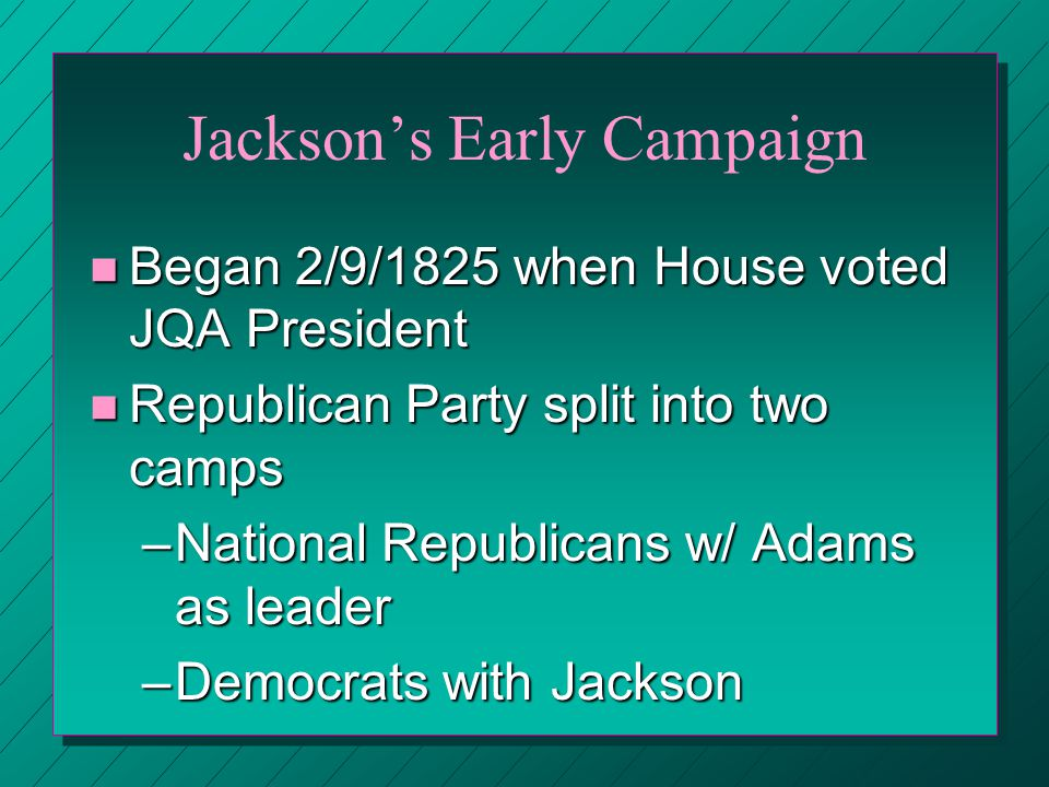 Election of 1824 n No majority in Electoral College n H of R selects from top 3 candidates –Jackson, Adams, Crawford n Clay supports Adams rather than Jackson - WHY.