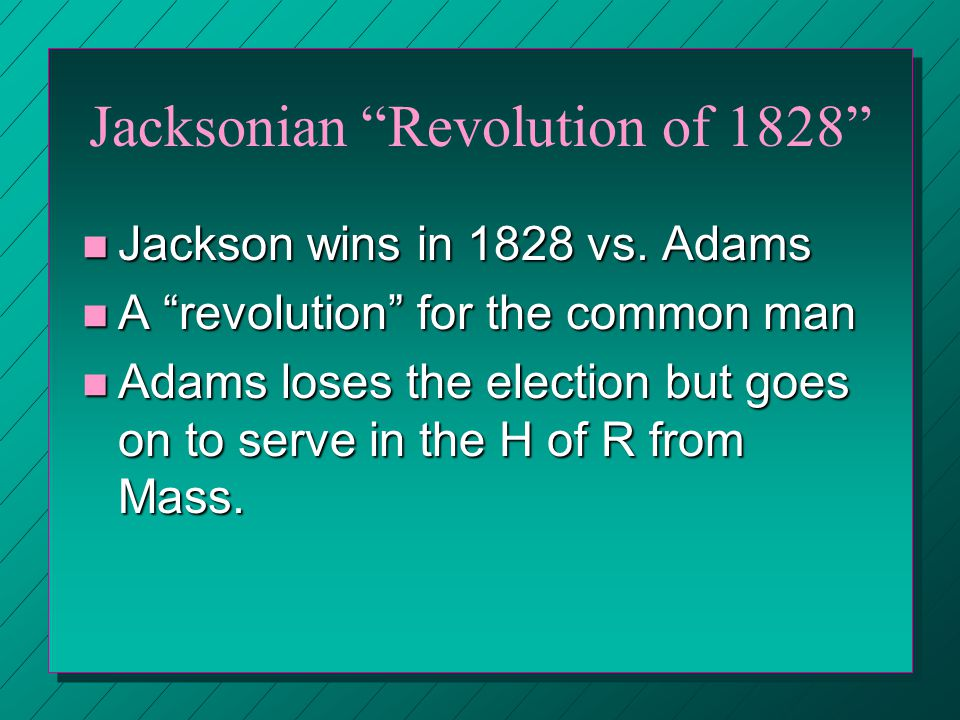 Democracy was the issue of 1828 campaign n Jackson hammered at the corrupt bargain & theft of 1824 election n Only way to right the wrong - elect Jackson n Jackson and Reform n Supporters of Adams & Jackson lowered themselves to mudslinging