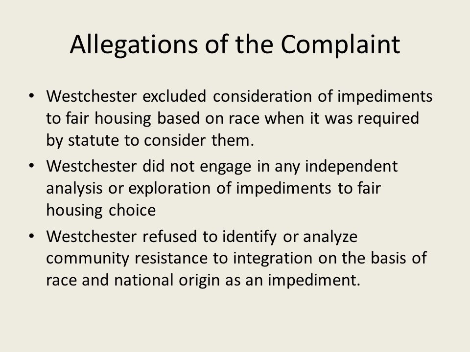 Allegations of the Complaint Westchester excluded consideration of impediments to fair housing based on race when it was required by statute to consider them.