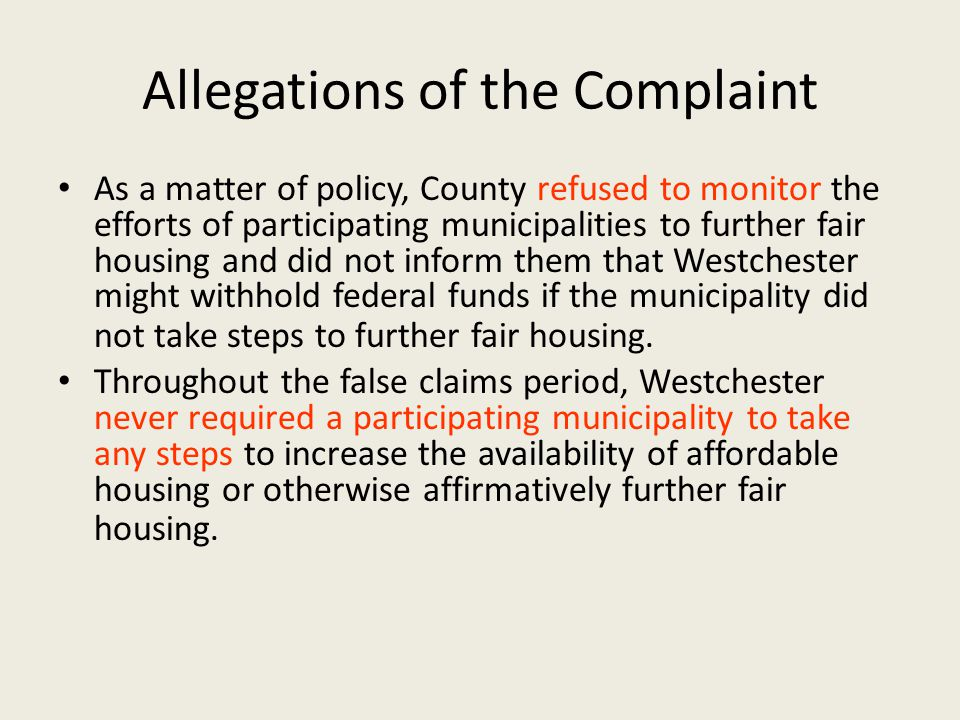 Allegations of the Complaint As a matter of policy, County refused to monitor the efforts of participating municipalities to further fair housing and