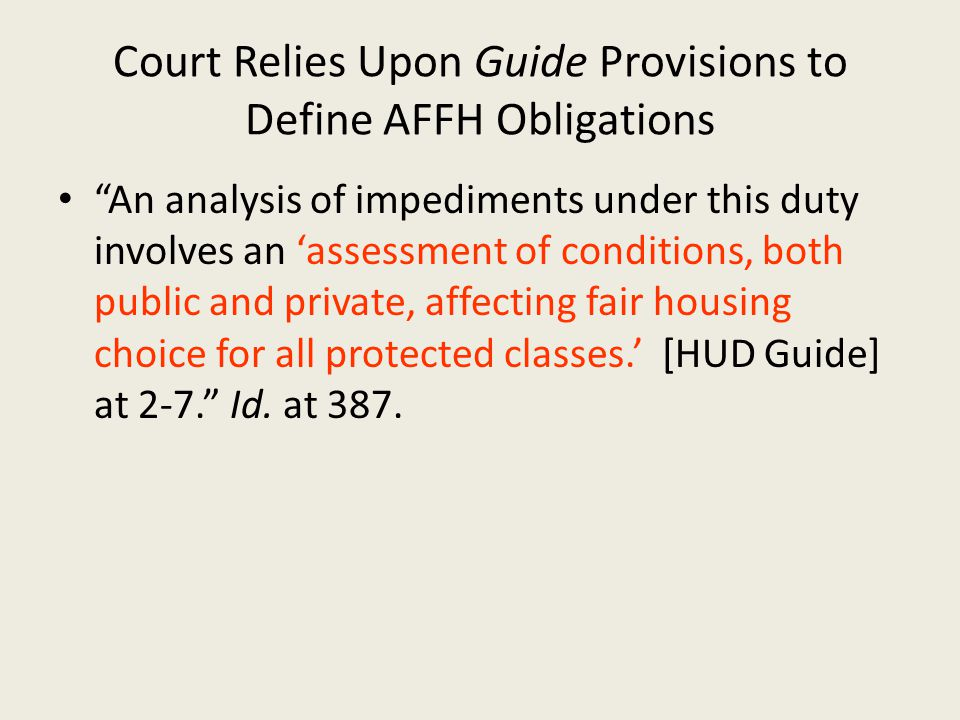 "Court Relies Upon Guide Provisions to Define AFFH Obligations ""An analysis of impediments under this duty involves an 'assessment of conditions, both"