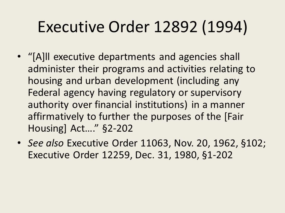 "Executive Order 12892 (1994) ""[A]ll executive departments and agencies shall administer their programs and activities relating to housing and urban de"