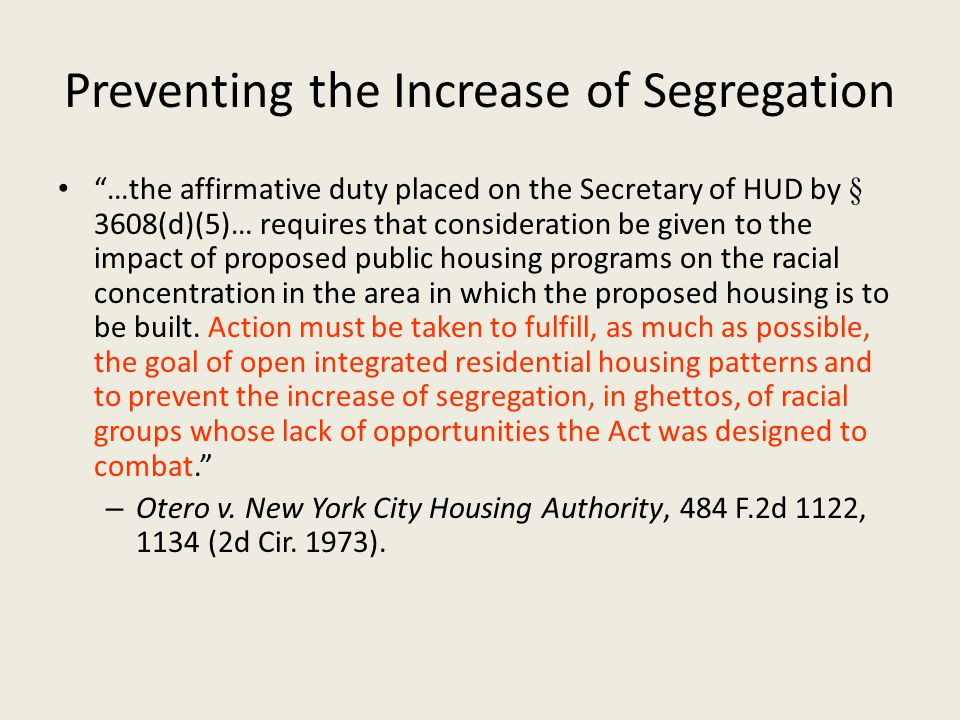 "Preventing the Increase of Segregation ""…the affirmative duty placed on the Secretary of HUD by § 3608(d)(5)… requires that consideration be given to"