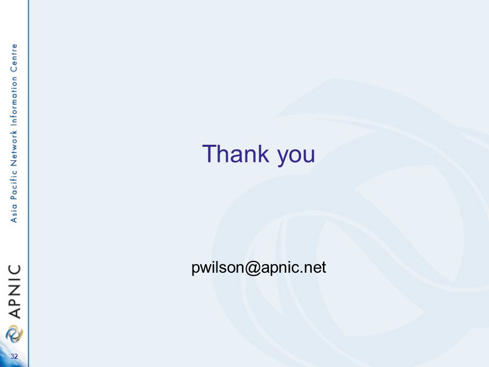 32 Thank you pwilson@apnic.net