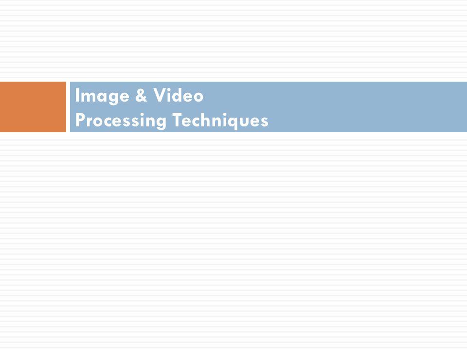 Image & Video Processing Techniques