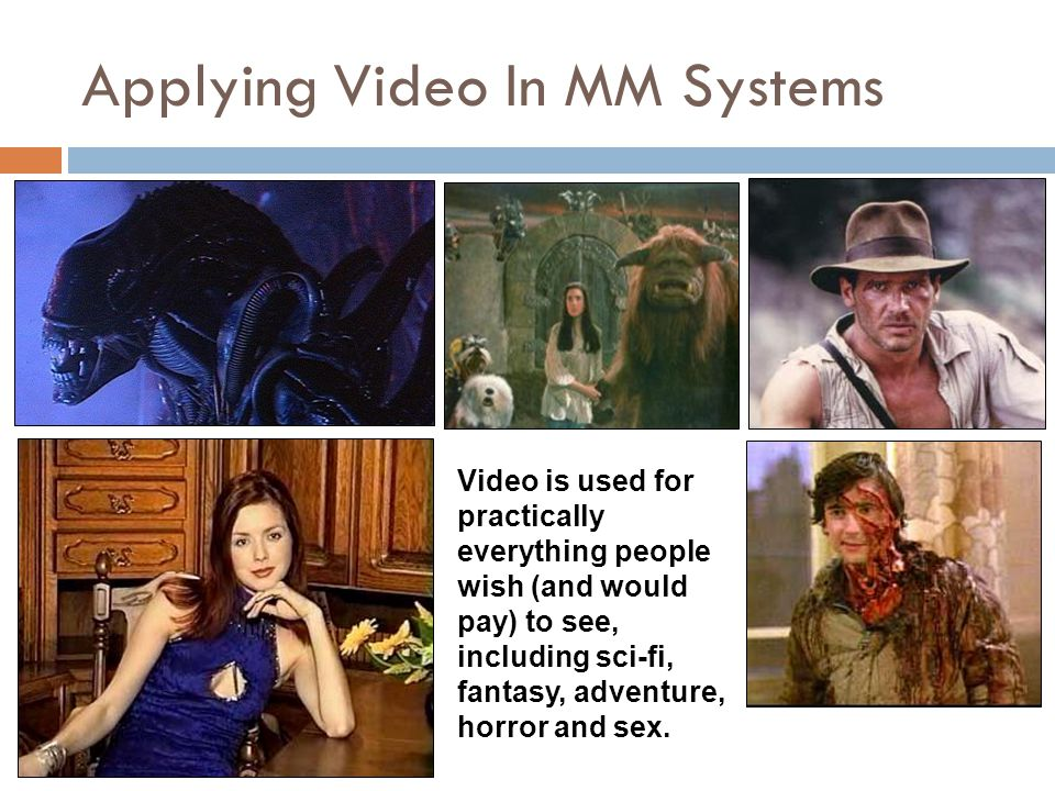 Applying Video In MM Systems  Inherently, in a contest between images and video, the latter usually wins hands down as well.