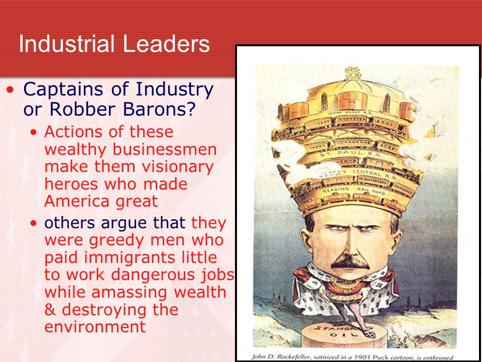 Industrial Leaders Captains of Industry or Robber Barons.