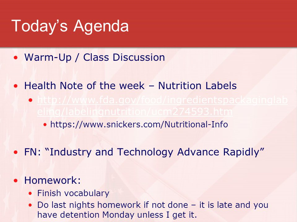 Today's Agenda Warm-Up / Class Discussion Health Note of the week – Nutrition Labels http://www.fda.gov/food/ingredientspackaginglab eling/labelingnut