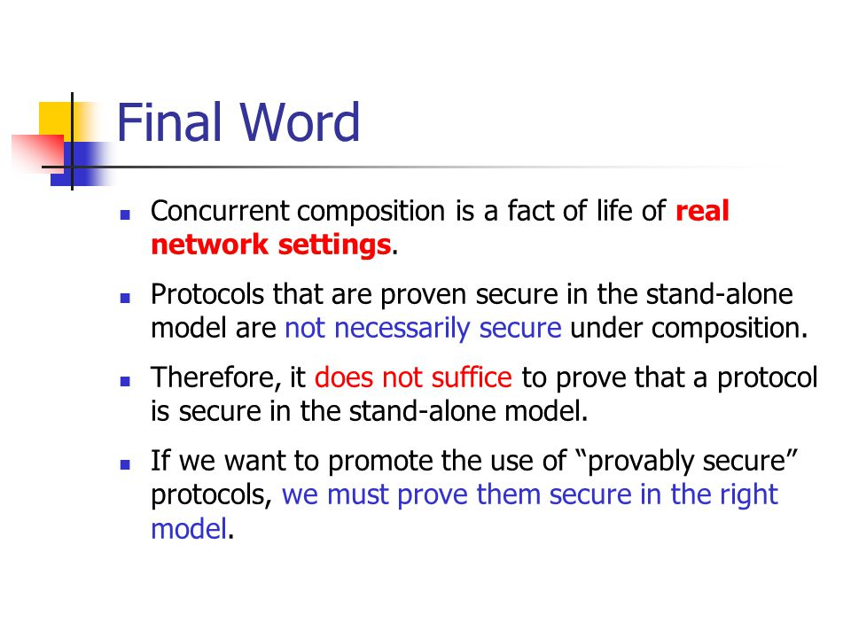 Final Word Concurrent composition is a fact of life of real network settings.