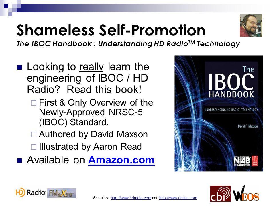 See also : http://www.hdradio.com and http://www.dreinc.com Shameless Self-Promotion The IBOC Handbook : Understanding HD Radio TM Technology Looking