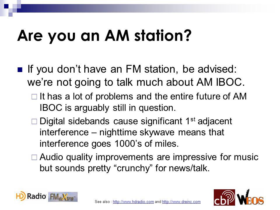 See also : http://www.hdradio.com and http://www.dreinc.com FM IBOC's Killer App??.