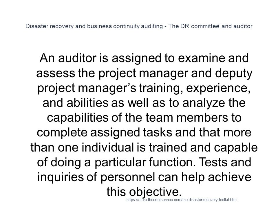 Disaster recovery and business continuity auditing - The DR committee and auditor 1 An auditor is assigned to examine and assess the project manager a