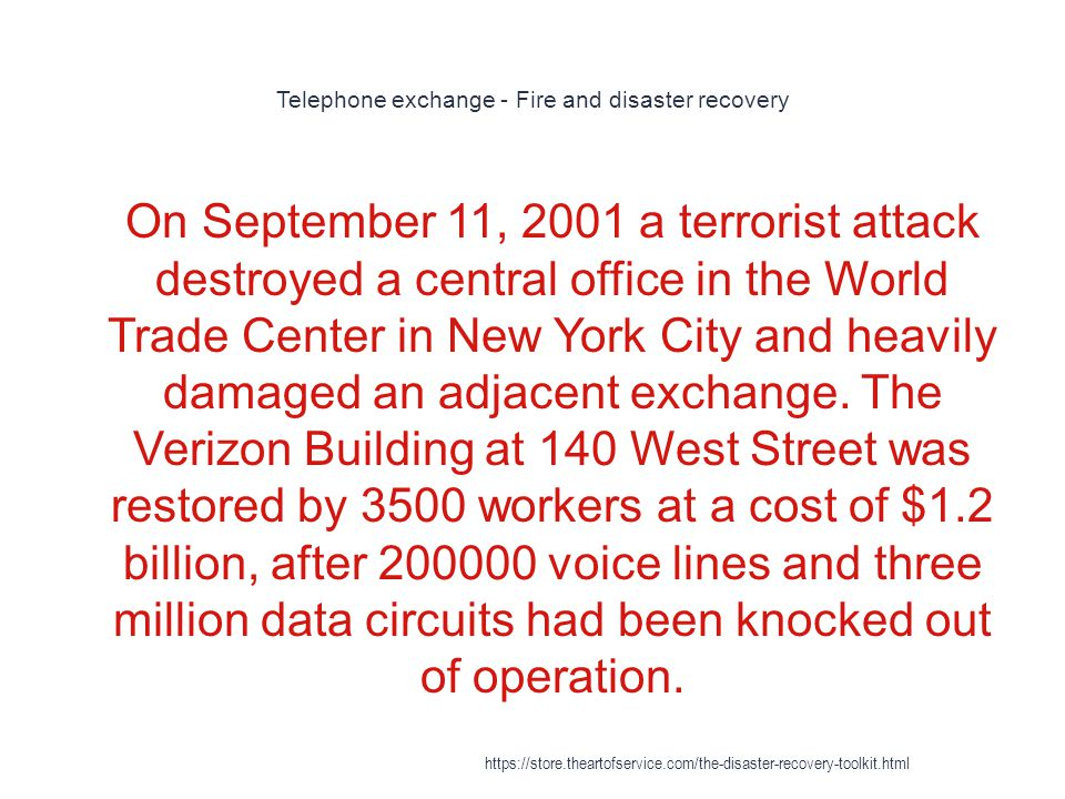 Telephone exchange - Fire and disaster recovery 1 On September 11, 2001 a terrorist attack destroyed a central office in the World Trade Center in New York City and heavily damaged an adjacent exchange.