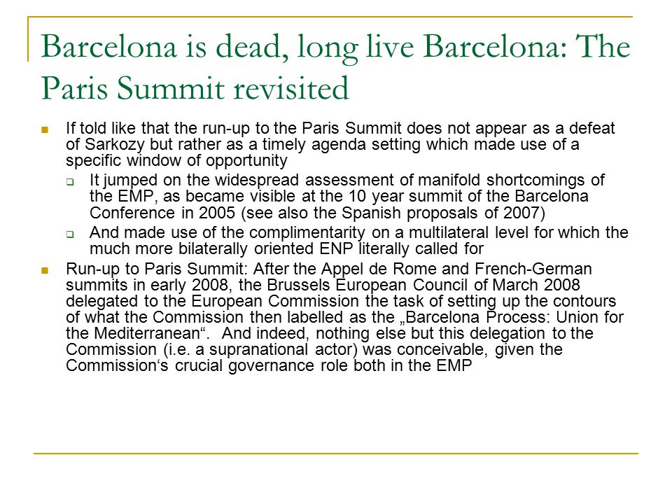 Barcelona is dead, long live Barcelona: The Paris Summit revisited If told like that the run-up to the Paris Summit does not appear as a defeat of Sar