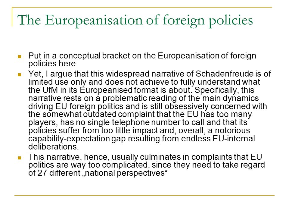 The Europeanisation of foreign policies Put in a conceptual bracket on the Europeanisation of foreign policies here Yet, I argue that this widespread