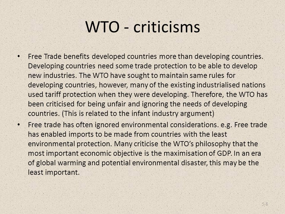 WTO - criticisms Free trade ignores cultural and social factors.