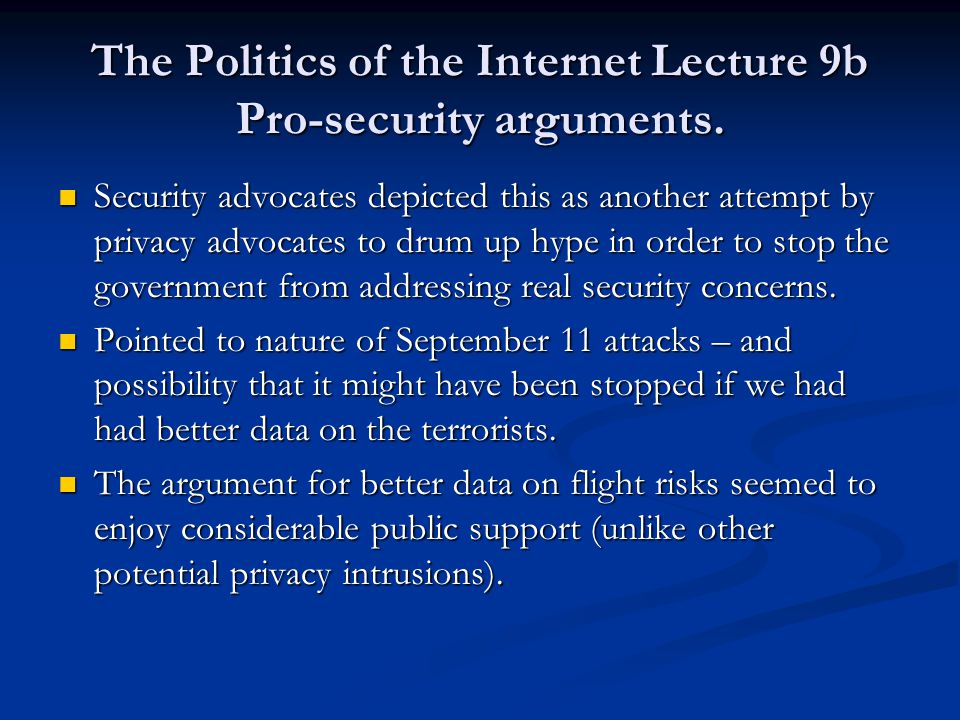 The Politics of the Internet Lecture 9b Pro-security arguments.