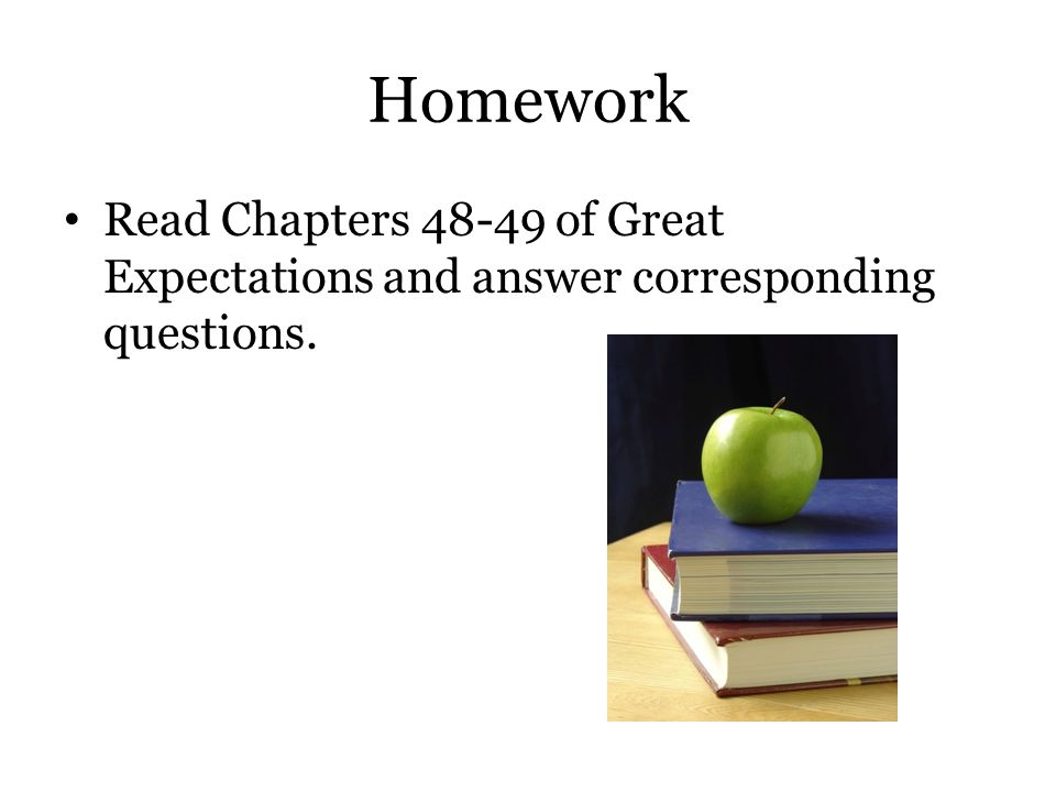 Homework Read Chapters 48-49 of Great Expectations and answer corresponding questions.