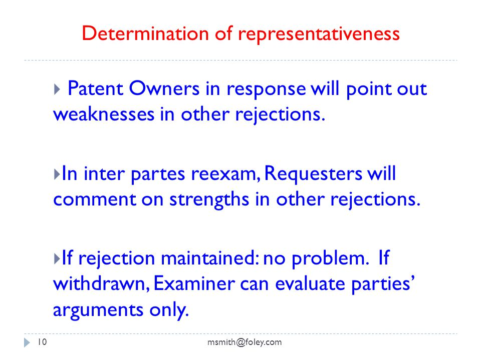 msmith@foley.com10  Patent Owners in response will point out weaknesses in other rejections.