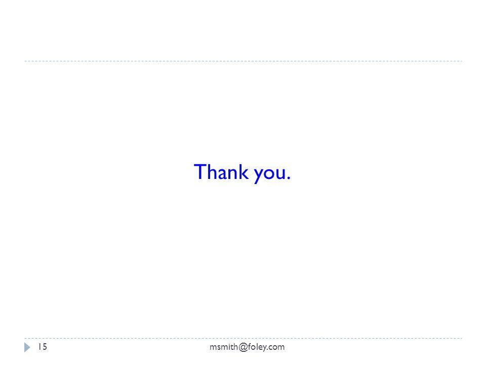 msmith@foley.com15 Thank you.
