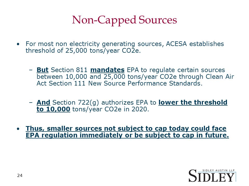 Non-Capped Sources For most non electricity generating sources, ACESA establishes threshold of 25,000 tons/year CO2e.