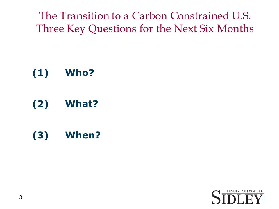 (1) Who. (2) What. (3) When. The Transition to a Carbon Constrained U.S.