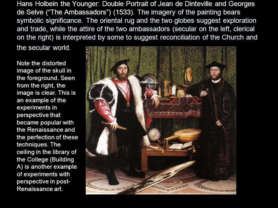 """Hans Holbein the Younger: Double Portrait of Jean de Dinteville and Georges de Selve (""""The Ambassadors"""") (1533). The imagery of the painting bears sym"""