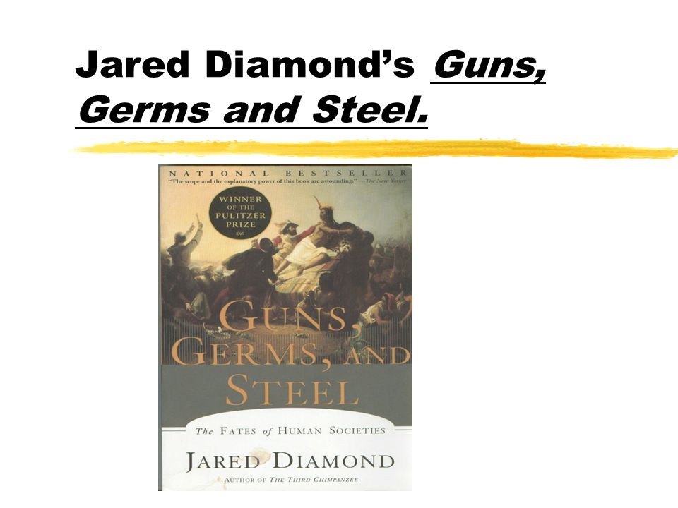 Jared Diamond's Guns, Germs and Steel.