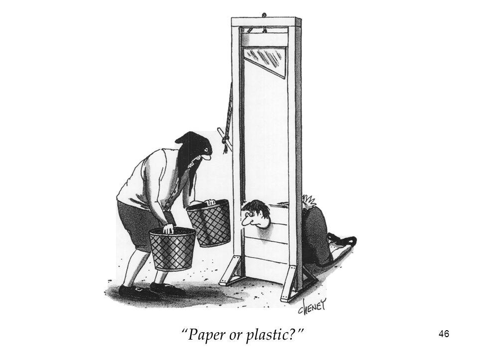 """46 """"Paper or plastic?"""""""