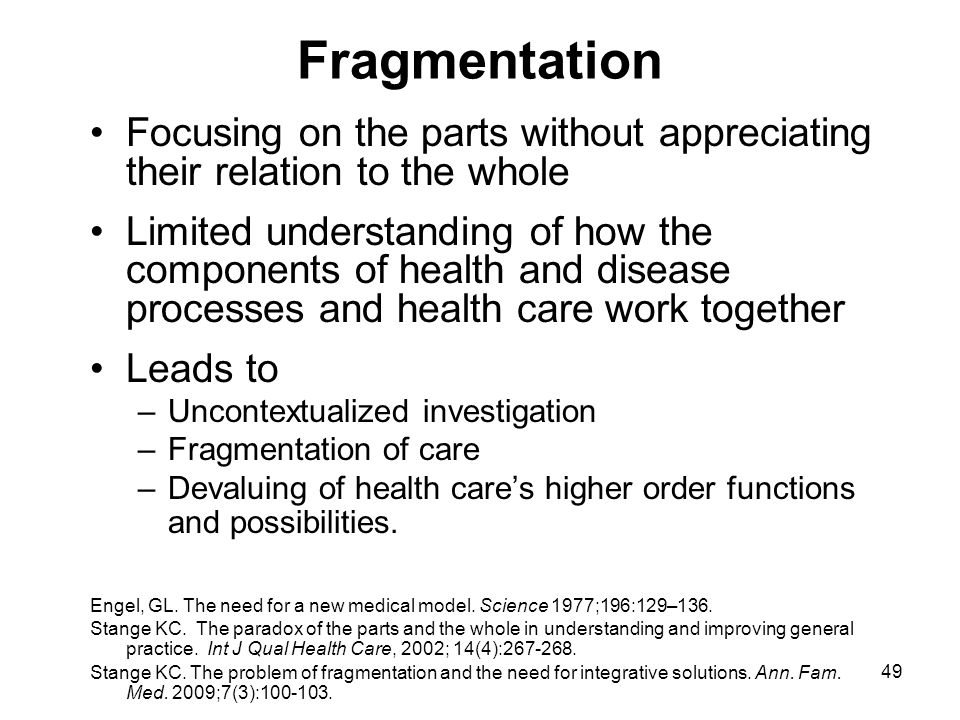49 Fragmentation Focusing on the parts without appreciating their relation to the whole Limited understanding of how the components of health and dise