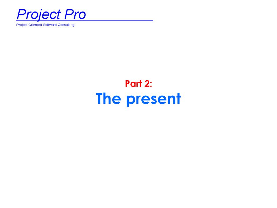 Part 2: The present