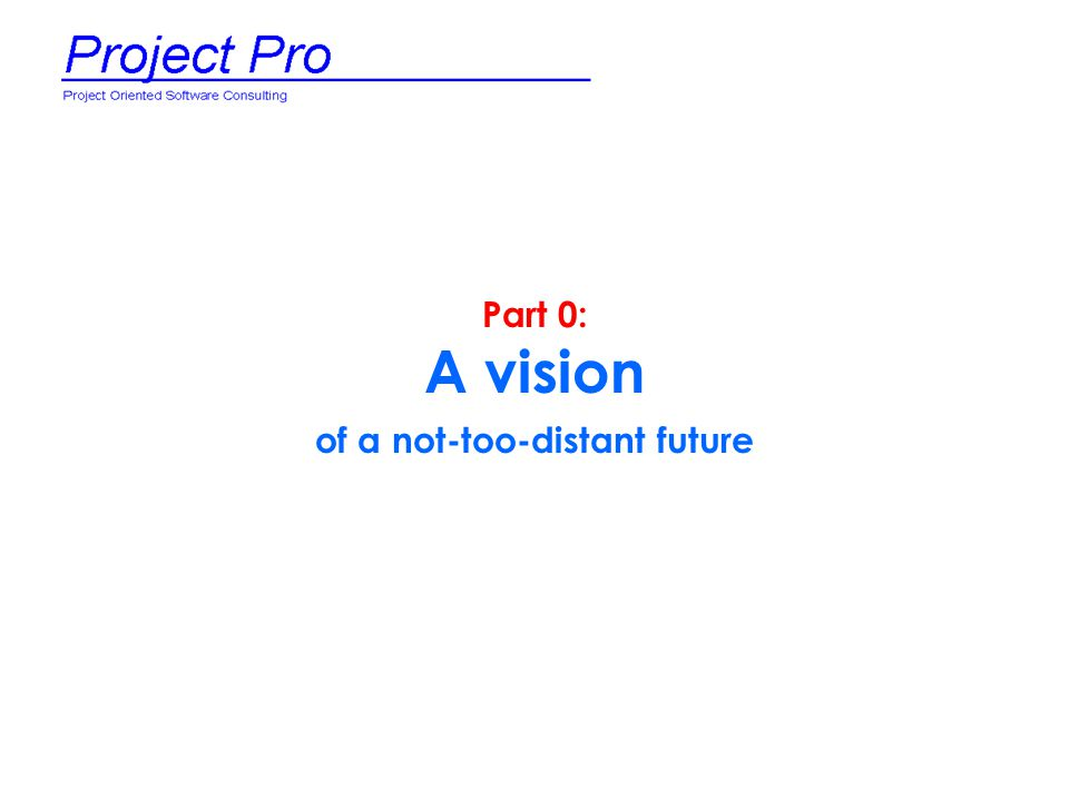 Part 0: A vision of a not-too-distant future