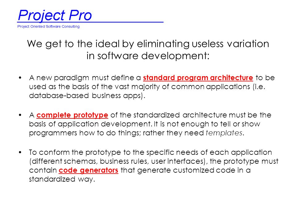 We get to the ideal by eliminating useless variation in software development: A new paradigm must define a standard program architecture to be used as
